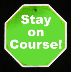 Stay On Course Road Sign