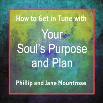 Your Soul's Purpose and Plan