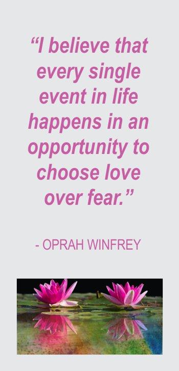 Opra Winfrey on Choosing Love Over Fear